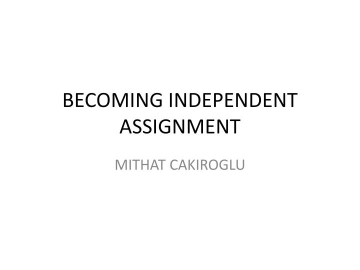 Becoming independent assignment