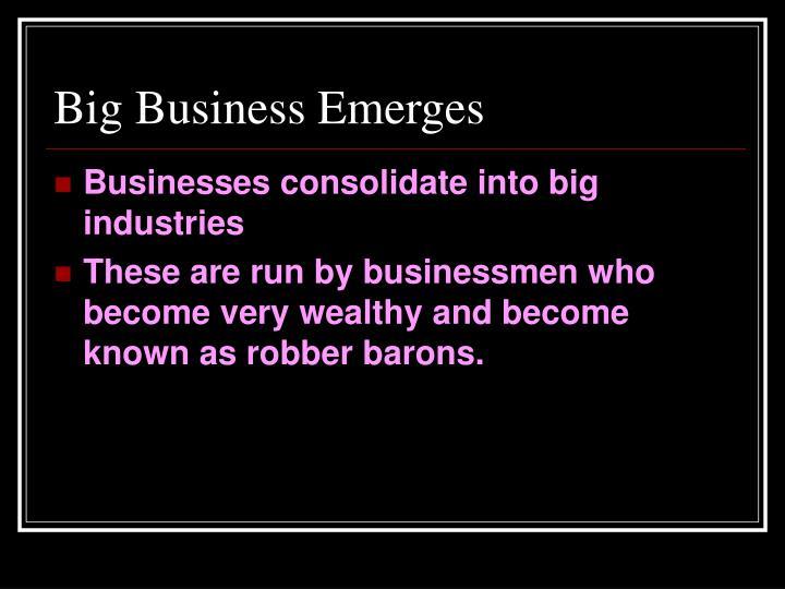 Big Business Emerges