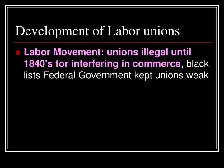 Development of Labor unions
