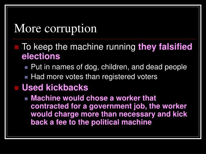 More corruption