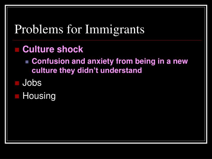 Problems for Immigrants