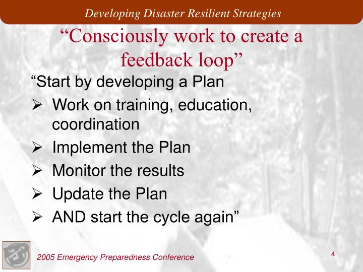 """Consciously work to create a feedback loop"""