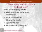 consciously work to create a feedback loop