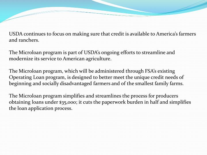 USDA continues to focus on making sure that credit is available to America's farmers and ranchers.
