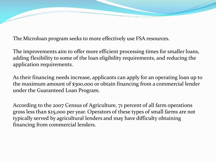 The Microloan program seeks to more effectively use FSA resources.