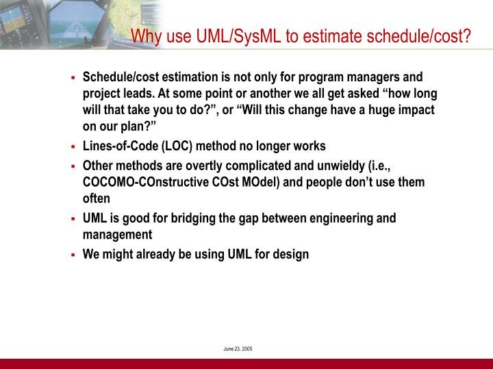 Why use UML/SysML to estimate schedule/cost?