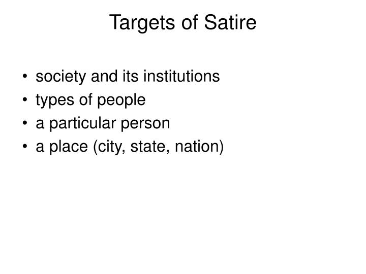 "targets of satire Satire definition: a way of meaning of ""satire"" in the english dictionary english english american often the targets of his satire are his own friends."