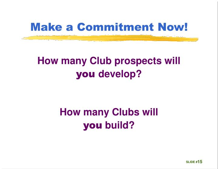 Make a Commitment Now!
