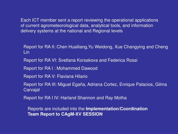 Each ICT member sent a report