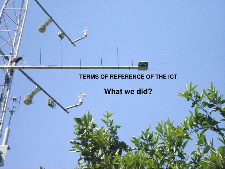 TERMS OF REFERENCE OF THE ICT