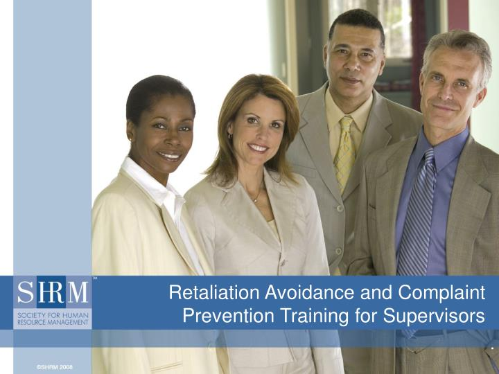 retaliation avoidance and complaint prevention training for supervisors