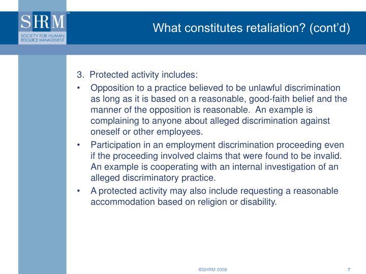 What constitutes retaliation? (cont'd)