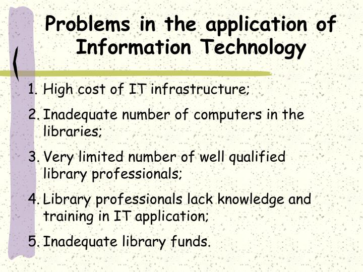 Problems in the application of Information Technology