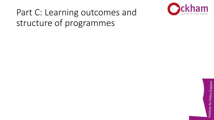 Part C: Learning outcomes and structure of programmes