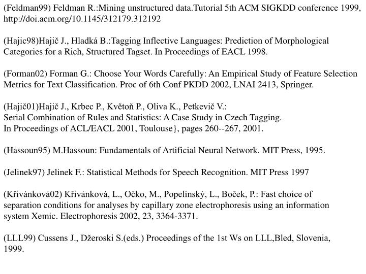 (Feldman99) Feldman R.:Mining unstructured data.Tutorial 5th ACM SIGKDD conference 1999,