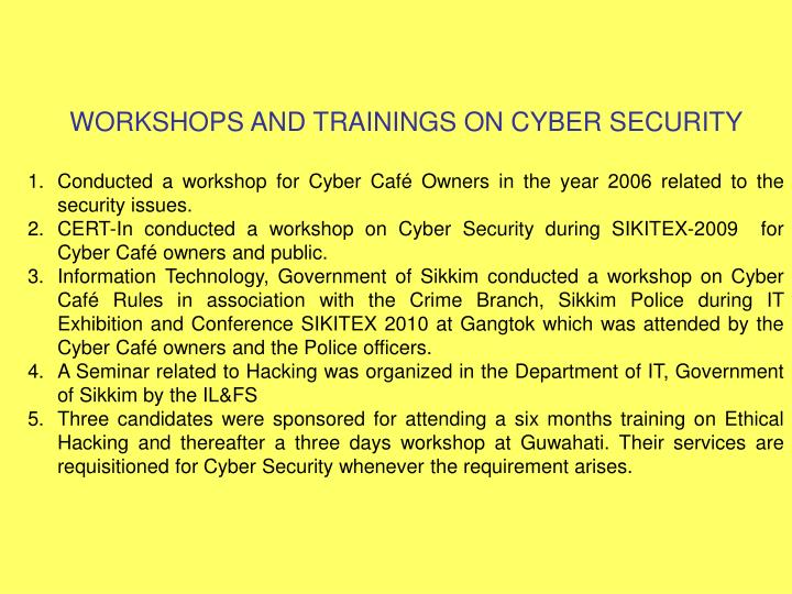 WORKSHOPS AND TRAININGS ON CYBER SECURITY