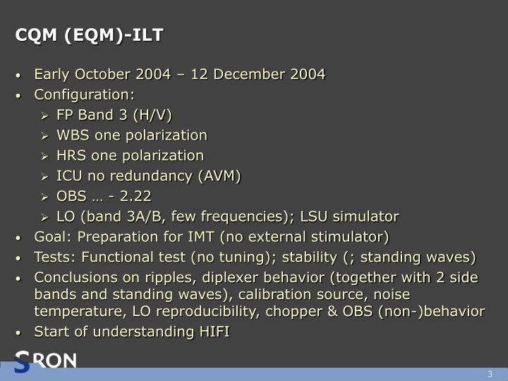 CQM (EQM)-ILT