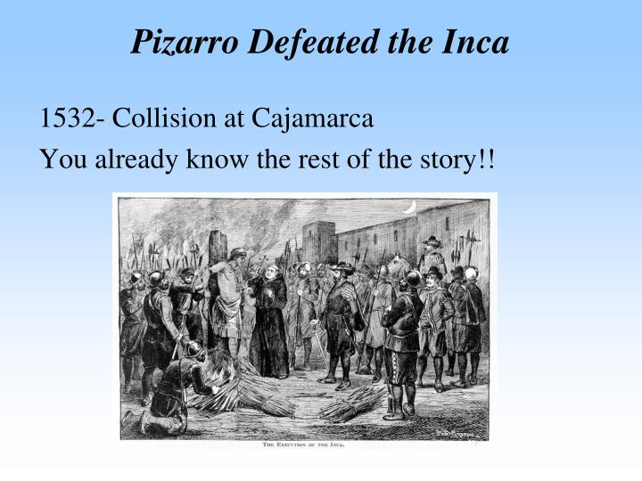 Pizarro Defeated the Inca