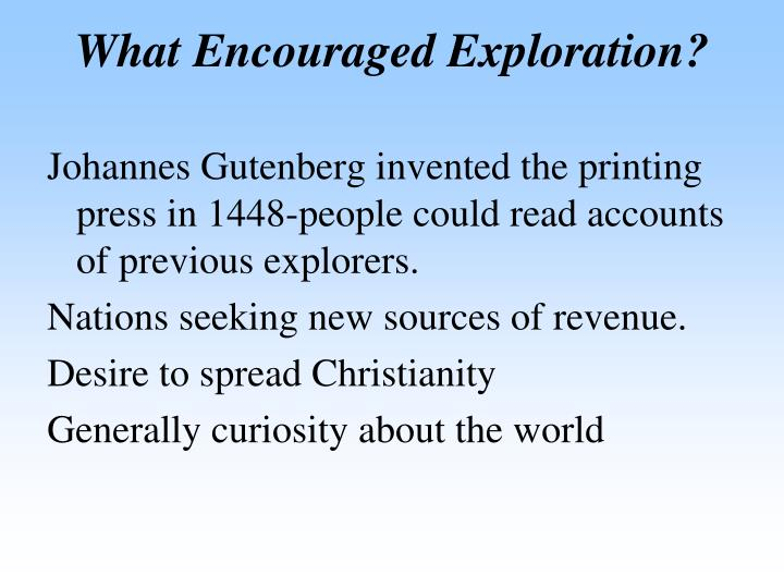 What Encouraged Exploration?