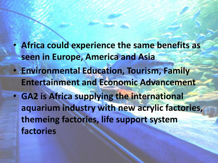 Africa could experience the same benefits as seen in Europe, America and Asia
