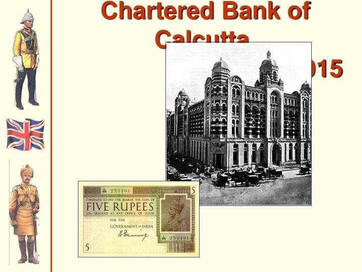 Chartered Bank of Calcutta,