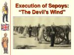 execution of sepoys the devil s wind