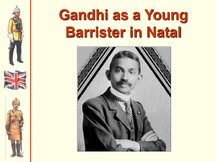 Gandhi as a Young Barrister in Natal