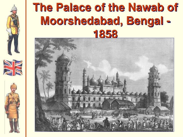 The Palace of the Nawab of Moorshedabad, Bengal - 1858