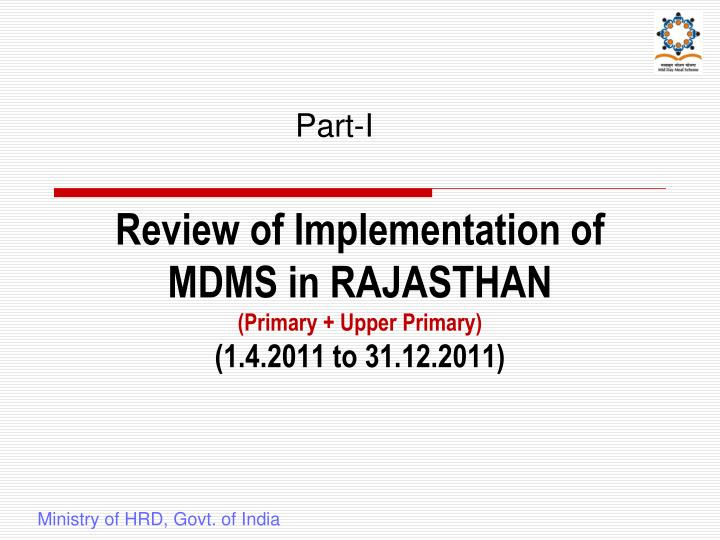 Review of implementation of mdms in rajasthan primary upper primary 1 4 2011 to 31 12 2011