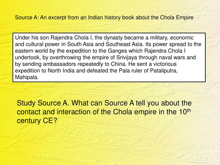 Source A: An excerpt from an Indian history book about the Chola Empire