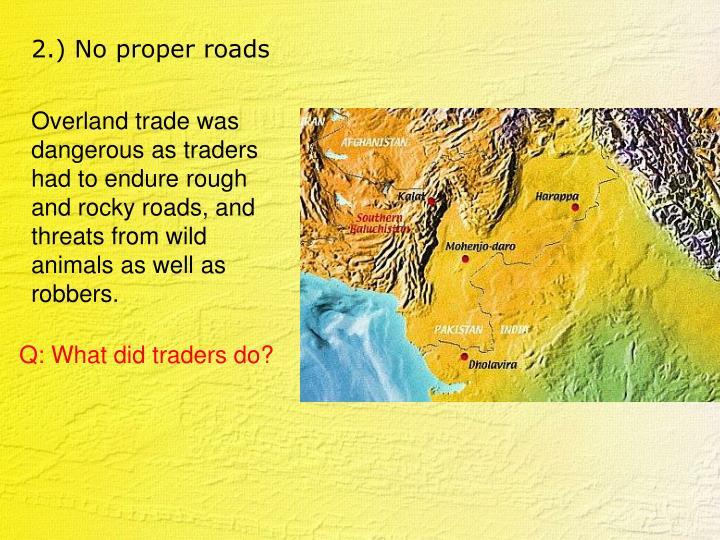 2.) No proper roads