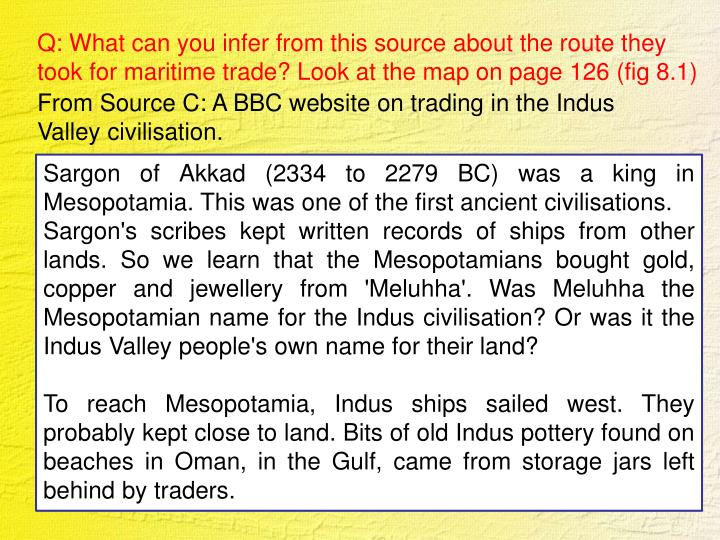 Q: What can you infer from this source about the route they took for maritime trade? Look at the map on page 126 (fig 8.1)
