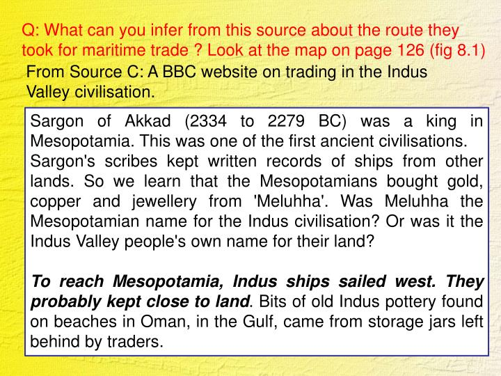 Q: What can you infer from this source about the route they took for maritime trade ? Look at the map on page 126 (fig 8.1)