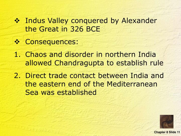 Indus Valley conquered by Alexander the Great in 326 BCE