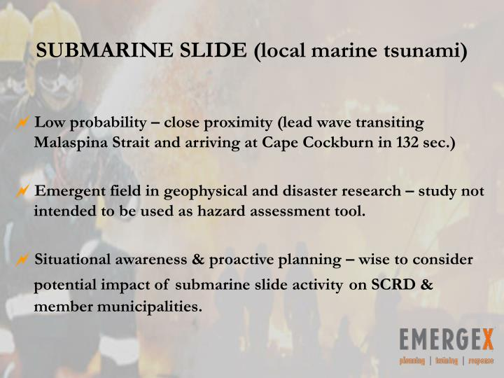 SUBMARINE SLIDE (local marine tsunami)