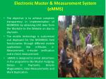 electronic muster measurement system emms