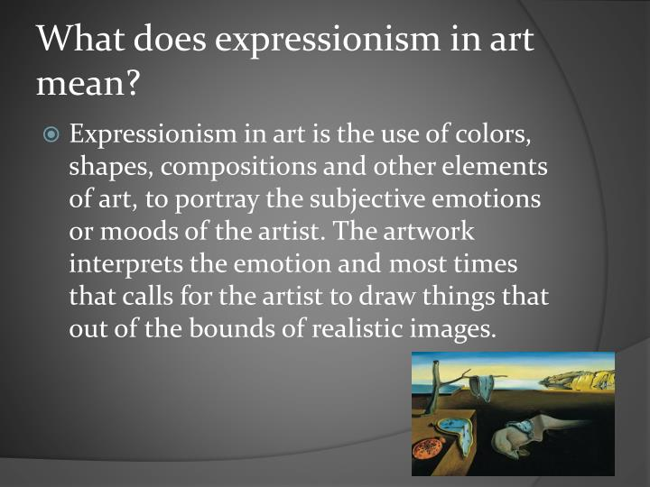 What does expressionism in art mean