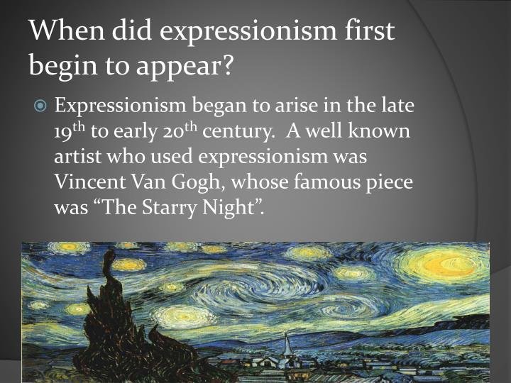 When did expressionism first begin to appear?