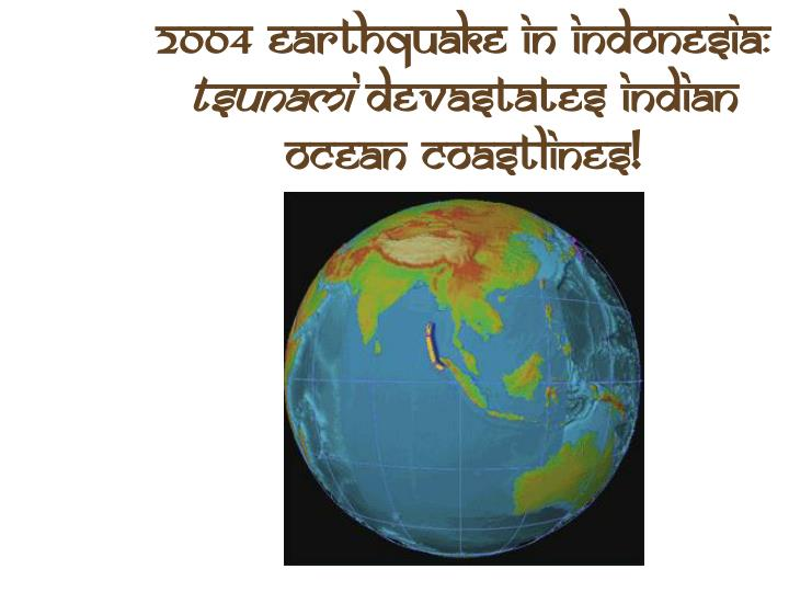 2004 Earthquake In Indonesia: