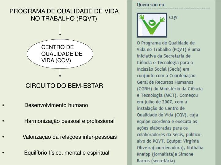 PROGRAMA DE QUALIDADE DE VIDA NO TRABALHO (PQVT)