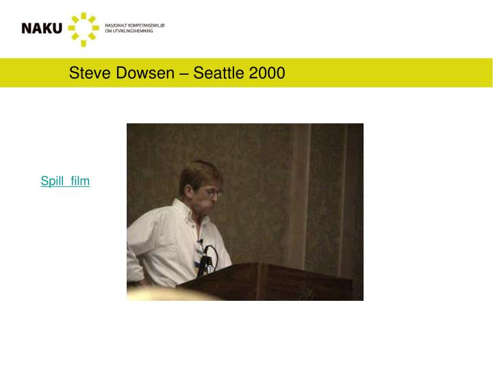 Steve Dowsen – Seattle 2000