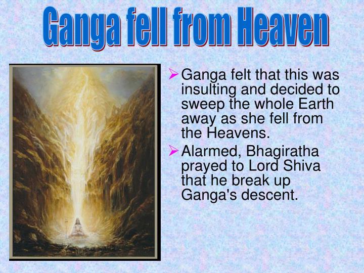 Ganga fell from Heaven