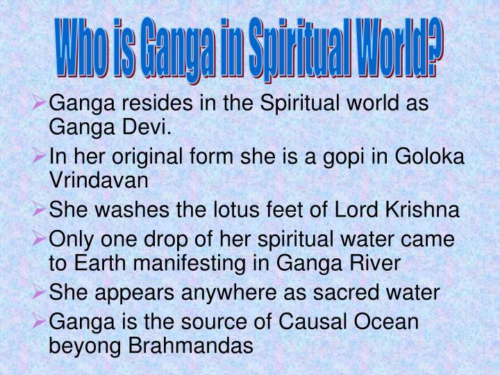 Who is Ganga in Spiritual World?