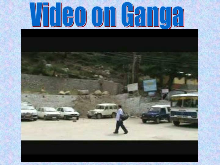 Video on Ganga
