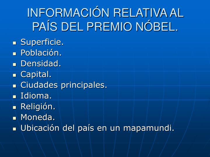 INFORMACIÓN RELATIVA AL PAÍS DEL PREMIO NÓBEL.