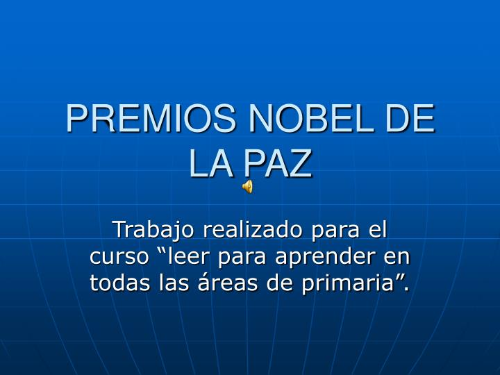 PREMIOS NOBEL DE LA PAZ