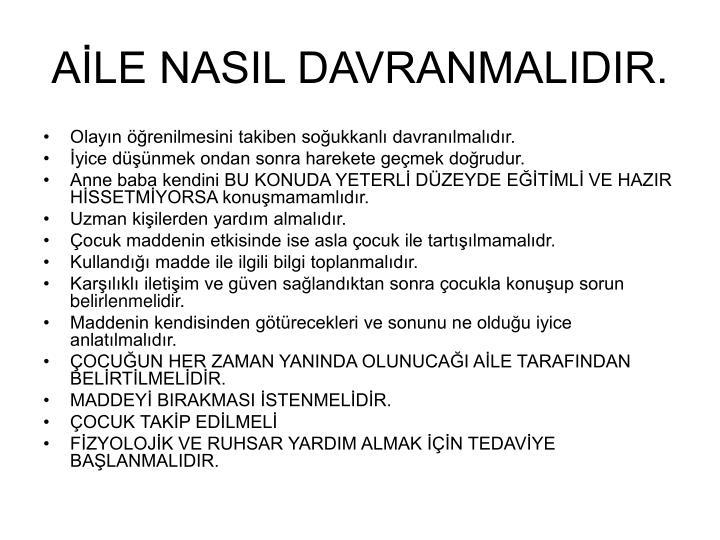 AİLE NASIL DAVRANMALIDIR.
