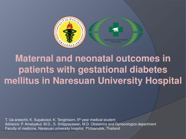 Maternal and neonatal outcomes in patients with gestational diabetes mellitus in Naresuan University Hospital