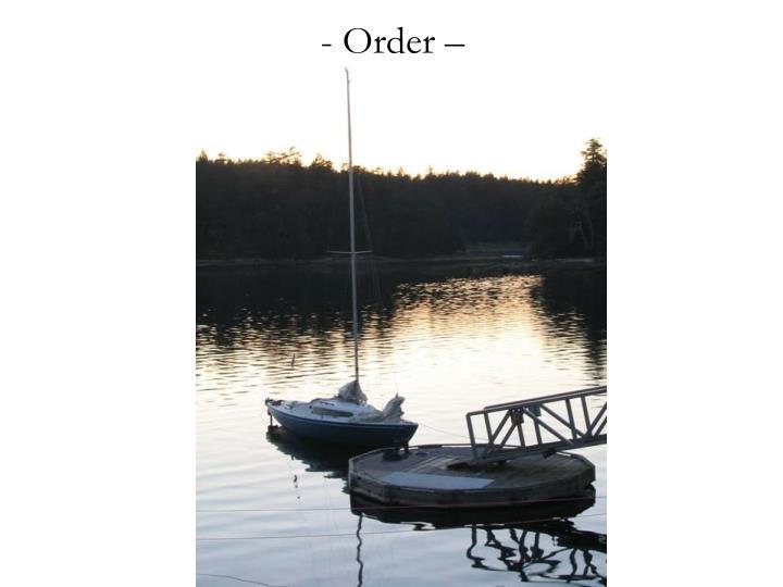 Order –
