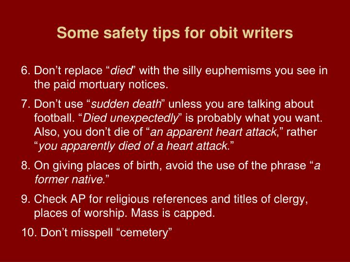 Some safety tips for obit writers
